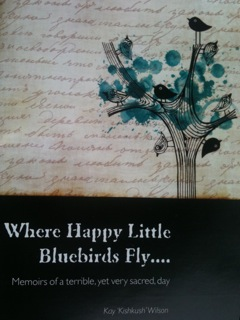 Book Review:   Where Happy Little Bluebirds Fly . . .    by Kay Wilson