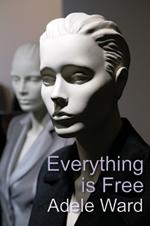 Everything is Free.  Adele Ward.  Ward Wood Publishing.  2011.  £9.99.