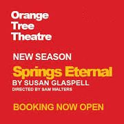 Springs Eternal – Orange Tree Theatre, London – review by Carole Woddis.