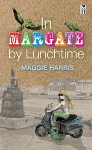 In Margate by Lunch Time.  Maggie Harris Cultured Llama Press.
