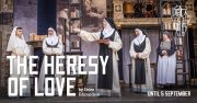 The Heresy of Love (Shakespeare's Globe, London) – review by Carole Woddis. ****