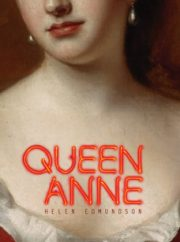 Queen Anne (The Swan, Royal Shakespeare Theatre, Stratford-upon-Avon) – review by Carole Woddis.