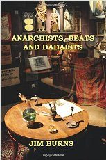 Anarchists, Beats and Dadaists