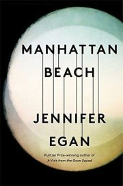 A Review of Jennifer Egan's Manhattan Beach, by Jane McChrystal.