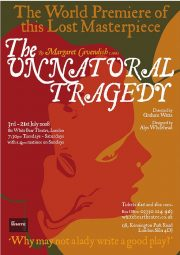 The Unnatural Tragedy, White Bear, London. Review by Barbara Lewis.