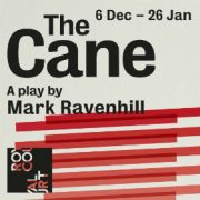 The Cane, by Mark Ravenhill, Royal Court Theatre. Review by Gary Beahan.