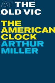 'The American Clock: A Vaudeville' by Arthur Miller. Review by Gary Beahan.